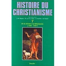 Histoire du christianisme, tome 7 : De la réforme à la réformation, 1450-1530