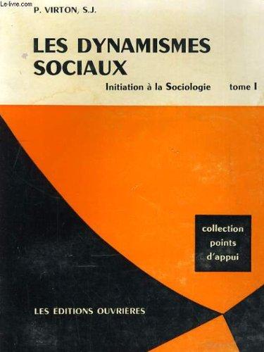 Les dynamismes sociaux. initiation à la sociologie tome i