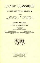 L'Inde classique : Manuel des études indiennes, tome 1
