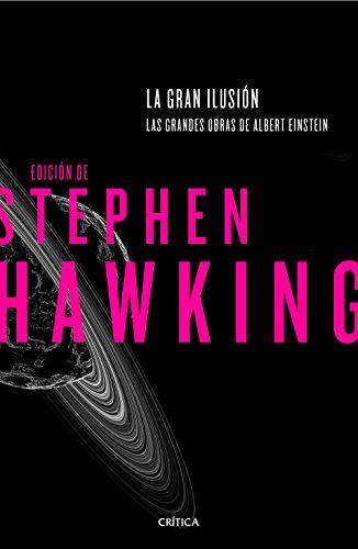La gran ilusión: Las grandes obras de Albert Einstein. Edición de Stephen Hawking (Drakontos) por Stephen Hawking