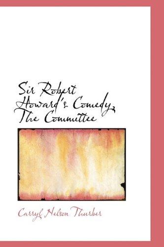 Sir Robert Howard's Comedy, The Committee