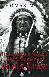 Das geheime Wissen des Schamanen Fools Crow