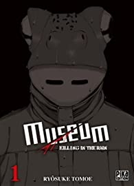 Museum, tome 1 : Killing in the rain par Ryôsuke Tomoe