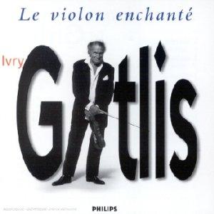 Ivry Gitlis - Le Violon