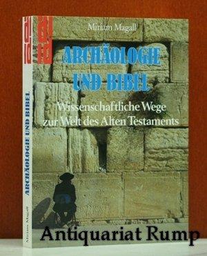 Archäologie und Bibel - Wissenschaftliche Wege zur Welt des Alten Testaments
