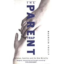 The Parent Trap: Children, Families and the New Morality