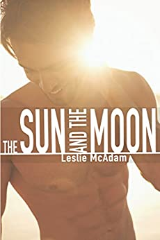 The Sun and the Moon (Giving You ... Book 1) by [McAdam, Leslie]