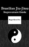 Brazilian Jiu-Jitsu Improvement Guide