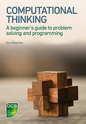 Computational Thinking: A beginner's guide to problem-solving and programming (English Edition)