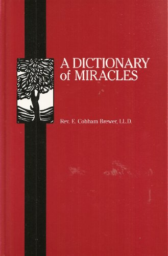 A Dictionary Of Miracles Imitative Realistic And Dogmatic