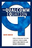 Image de The Qualcomm Equation: How a Fledgling Telecom Company Forged a New Path to Big Profits an
