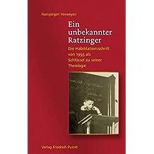 Ein unbekannter Ratzinger: Die Habilitationsschrift von 1955 als Schlüssel zu seiner Theologie