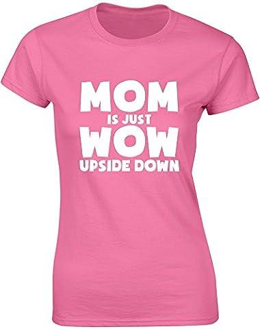 Mom is Just WoW Upside Down, Mesdames T-shirt imprimé - Azalée/Blanc 2XL = 98-102cm