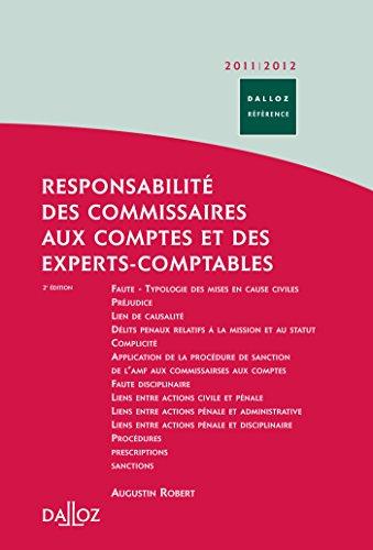 Responsabilité des commissaires aux comptes et des experts-comptables : Civile - Pénale - Administrative - Disciplinaire par Augustin Robert