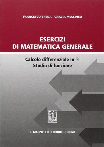 Esercizi di matematica generale. Calcolo differenziale in R studio di funzione