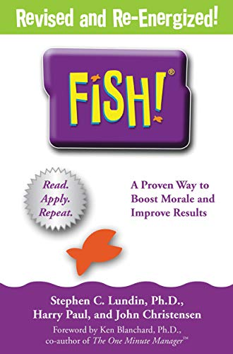 Fish!: A Remarkable Way to Boost Morale and Improve Results ...