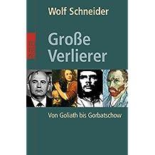 Große Verlierer: Von Goliath bis Gorbatschow