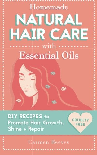 homemade-natural-hair-care-with-essential-oils-diy-recipes-to-promote-hair-growth-shine-repair-shamp