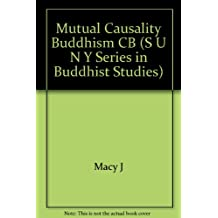 Mutual Causality in Buddhism and General Systems Theory: The Dharma of Natural Systems (SUNY Series in Buddhist Studies)
