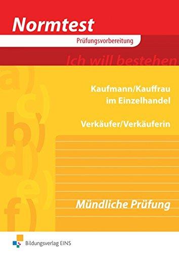 Normtest Kaufmann/Kauffrau im Einzelhandel und Verkäufer/-in: Mündliche Prüfung: Arbeitsheft