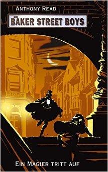 Die Baker Street Boys: Ein Magier tritt auf von Anthony Read ( August 2007 )