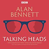 The Complete Talking Heads: The classic BBC Radio 4 monologues plus A Woman of No Importance