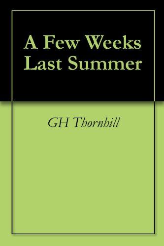 A Few Weeks Last Summer