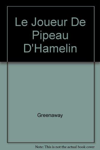 LE JOUEUR DE PIPEAU DE HAMELIN