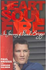Heart, Soul, Fire: The Life of Paul Briggs Paperback
