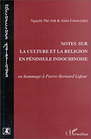 Notes sur la culture et la religion en péninsule indochinoise: En hommage à Pierre-Bernard Lafont