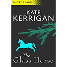 The Glass Horse (Short Reads)