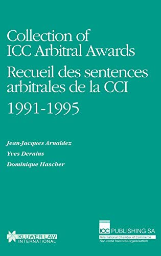 Collection to ICC Arbitral Awards 1991-1995/Recuel des Sentences Artibrates de La (Collection of ICC Arbitral Awards Series Set)