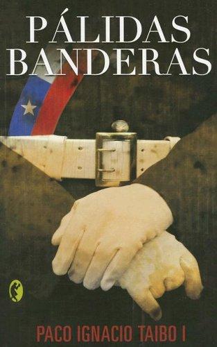 Palidas Banderas por Paco Ignacio, II Taibo