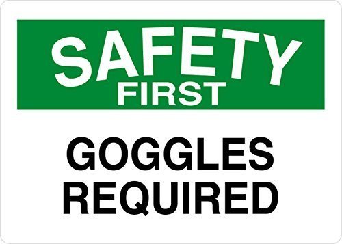 BDTS Metal Tin Sign 12x16 inches Goggles Required Safety First OSHA/ANSI Aluminum Metal Sign