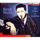 Bertolt Brecht. Ein Leben in Gedichten. 2 CDs. . Ein Leben in Gedichten