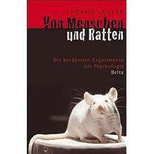 Von Menschen und Ratten: Die berühmten Experimente der Psychologie