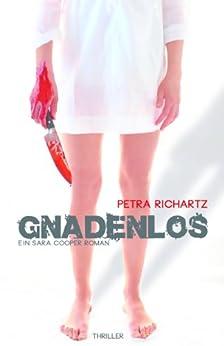 Gnadenlos: Ein Sara Cooper Roman (2) (German Edition) par [Richartz, Petra]
