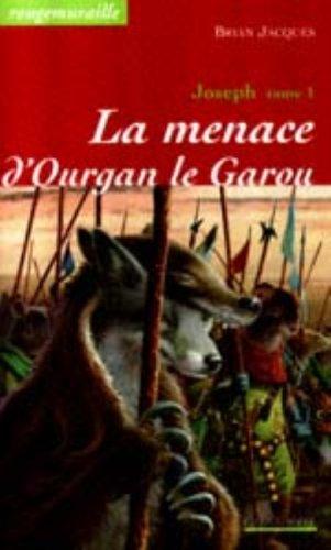 Joseph, tome 1 : La Menace d'Ourgan le garou