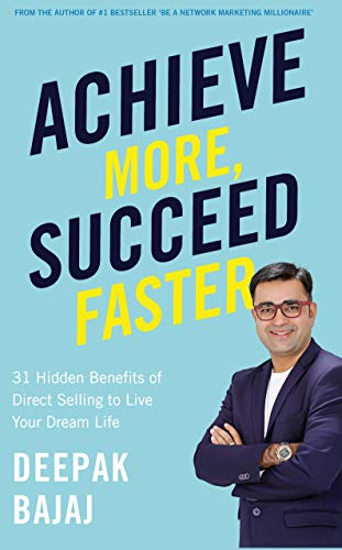 Achieve More, Succeed Faster : 31 Hidden Benefits of Direct Selling to Live Your Dream Life