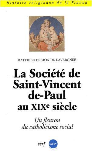 La Socit de Saint-Vincent-de-Paul au XIXe sicle : Un fleuron du catholicisme social