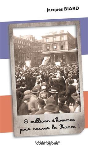 8 millions d'hommes pour sauver la France !