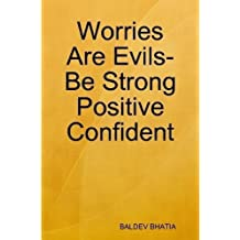 Worries Are Evils- Be Strong Positive Confident