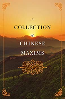 A Collection of Chinese Maxims (English Edition) par [Haibo, Yin]