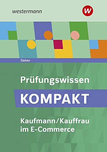 Prüfungswissen kompakt: Kaufmann/Kauffrau im E-Commerce: Schülerband