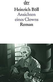 Ansichten eines Clowns: Roman