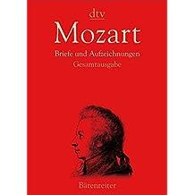 Mozart. Briefe und Aufzeichnungen: Gesamtausgabe