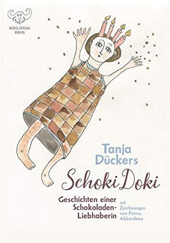 Schoki Doki - Geschichten einer Schokoladenliebhaberin (Weihnachtsedition): Illustrierte Geschichten rund um die Schokolade