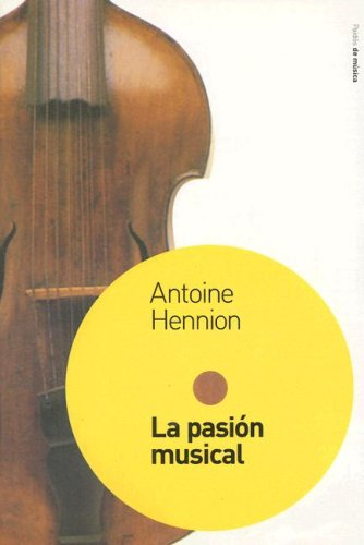 LA PASION MUSICAL (Contextos) por Antoine Hennion