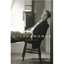 Dylan Thomas: A New Life