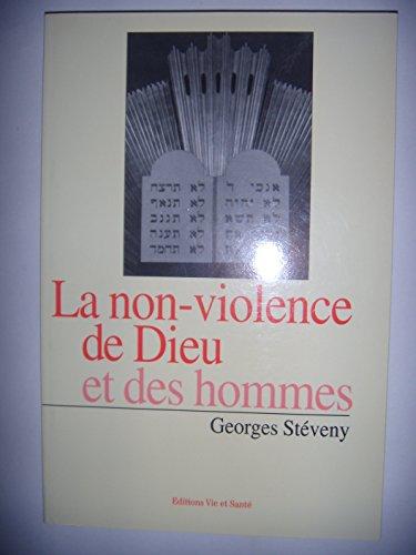 La non-violence de Dieu et des hommes par Georges Stéveny